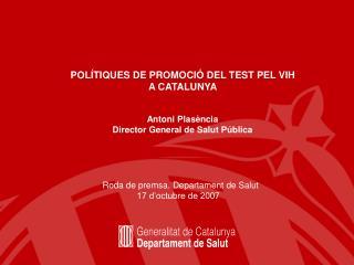 Roda de premsa. Departament de Salut               17 d'octubre de 2007