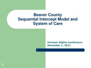 Beaver County  Sequential Intercept Model and  System of Care