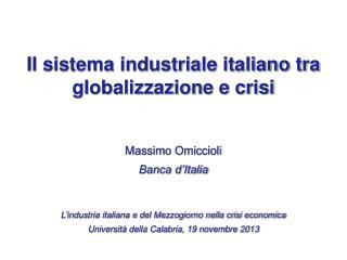 Massimo Omiccioli Banca d'Italia L'industria italiana e del Mezzogiorno nella crisi economica