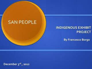 INDIGENOUS EXHIBIT PROJECT