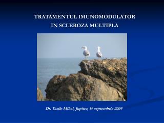 TRATAMENTUL IMUNOMODULATOR IN SCLEROZA MULTIPLA