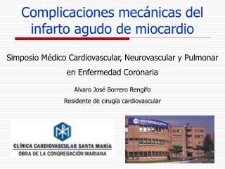Complicaciones mecánicas del infarto agudo de miocardio