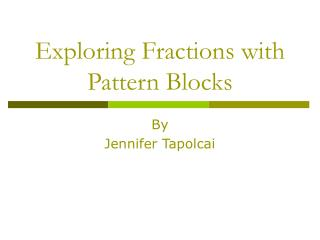 Exploring Fractions with Pattern Blocks