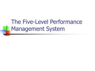 The Five-Level Performance Management System