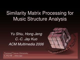 Similarity Matrix Processing for Music Structure Analysis
