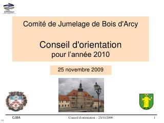 Comité de Jumelage de Bois d'Arcy Conseil d'orientation pour l'année 2010