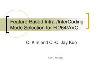 Feature-Based Intra-/InterCoding Mode Selection for H.264/AVC
