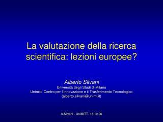 La valutazione della ricerca scientifica: lezioni europee?