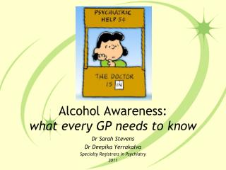 Alcohol Awareness:  what every GP needs to know