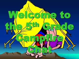 Welcome to the 5 th  Grade Campfire Chat