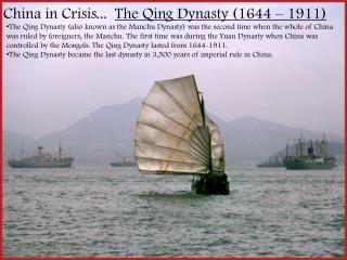 China in Crisis... The Qing Dynasty (1644 – 1911)