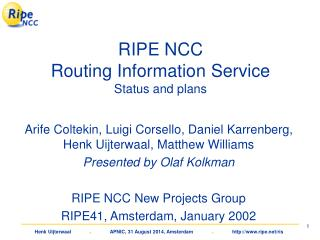 RIPE NCC  Routing Information Service Status and plans