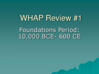 WHAP Review #1