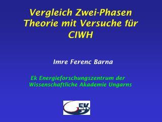 Vergleich Zwei-Phasen Theorie mit Versuche  f� r CIWH