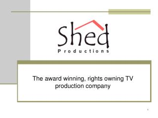 The award winning, rights owning TV production company