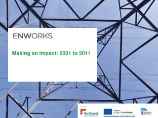 Making an Impact: 2001 to 2011