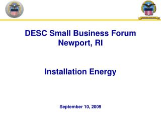 DESC Small Business Forum Newport, RI Installation Energy  September 10, 2009