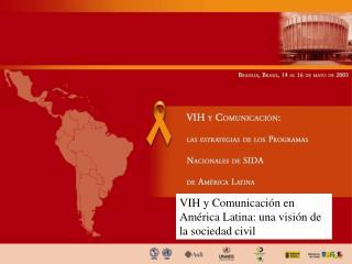 VIH y Comunicación en América Latina: una visión de la sociedad civil