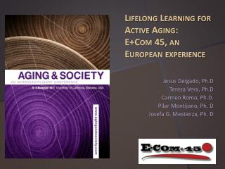 Lifelong  Learning for Active Aging:  E+Com 45, an European experience