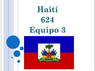 Haití 624 Equipo 3