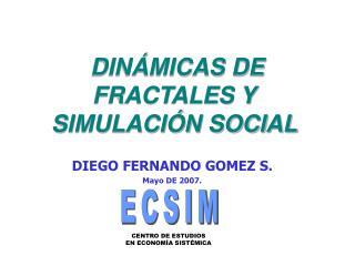 DINÁMICAS DE FRACTALES Y SIMULACIÓN SOCIAL