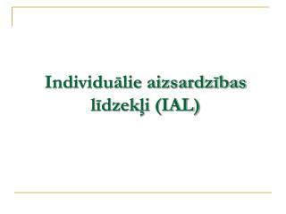 Individuālie aizsardzības līdzekļi (IAL)