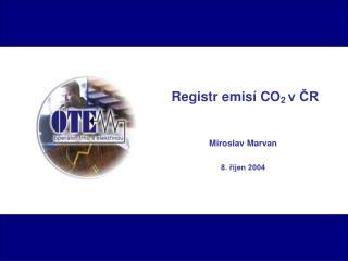 Registr emisí CO 2  v ČR