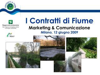 I Contratti di Fiume Marketing & Comunicazione Milano, 12 giugno 2009