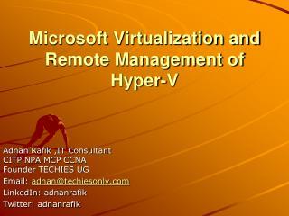 Microsoft Virtualization and Remote Management of Hyper-V