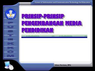 PRINSIP-PRINSIP PENGEMBANGAN MEDIA PENDIDIKAN
