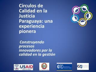Círculos de Calidad en la Justicia Paraguaya: una experiencia pionera