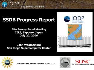 SSDB Progress Report Site Survey Panel Meeting CIRE, Sapporo, Japan July 22, 2006 John Weatherford