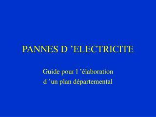 PANNES D'ELECTRICITE