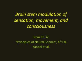 Brain stem modulation of sensation, movement, and consciousness