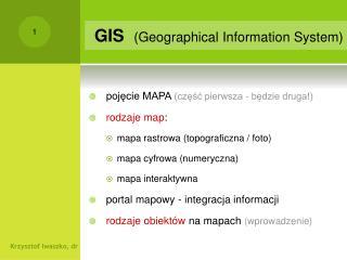 pojęcie MAPA  (część pierwsza - będzie druga!) rodzaje map : mapa rastrowa (topograficzna / foto)