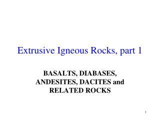 Extrusive Igneous Rocks, part 1