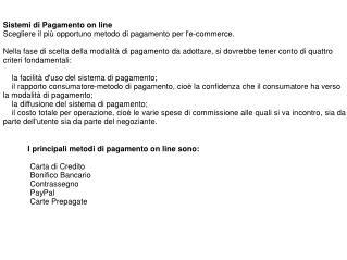 Sistemi di Pagamento on line Scegliere il più opportuno metodo di pagamento per l'e-commerce.
