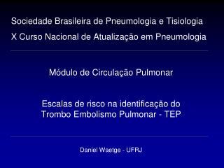 Módulo de Circulação Pulmonar Escalas de risco na identificação do