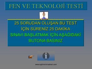 FEN  VE TEKNOLOJİ  TESTİ
