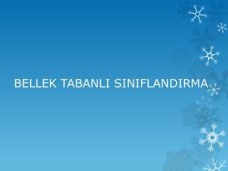 BELLEK TABANLI SINIFLANDIRMA