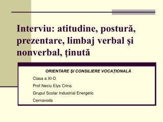 Interviu: atitudine, postură, prezentare, limbaj verbal şi nonverbal, ţinută