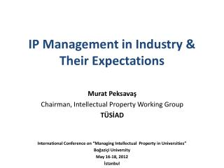 IP Management in Industry &  Their Expectations