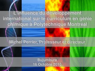 Michel Perrier, Professeur et directeur Bujumbura 16 Octobre 2010