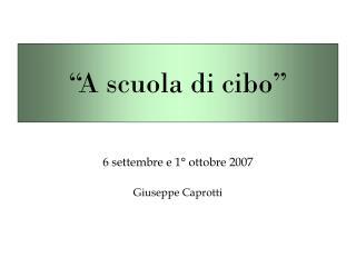 6 settembre e 1° ottobre 2007 Giuseppe Caprotti