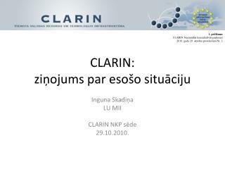 CLARIN : ziņojums par esošo situāciju