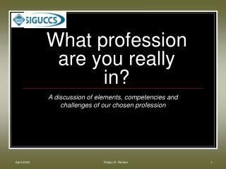 What profession are you really in?