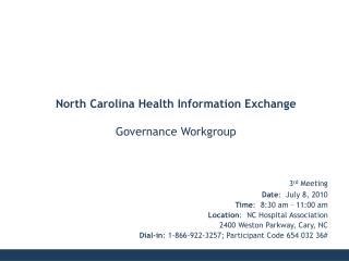 3rd Meeting Date:  July 8, 2010 Time:  8:30 am   11:00 am Location:  NC Hospital Association 2400 Weston Parkway, Cary,