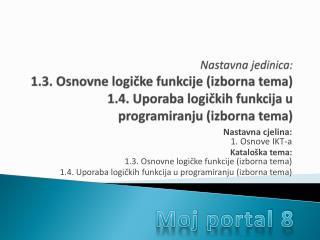 Nastavna cjelina: 1. Osnove IKT-a Kataloška tema: 1.3. Osnovne logičke funkcije (izborna tema)