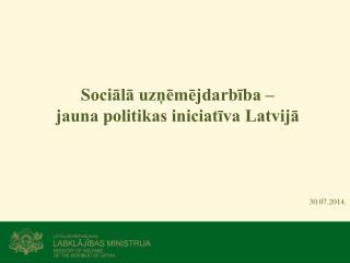 Sociālā uzņēmējdarbība –  jauna politikas iniciatīva Latvijā