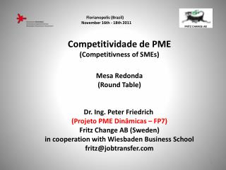 Competitividade de PME (Competitivness of SMEs) Mesa Redonda (Round Table)